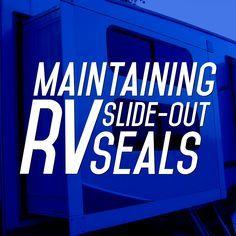 Maintaining RV Slide-Out Seals.  Come visit us at www.MantecaTrailer.com #MantecaTrailer 877.289.1274