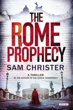 THE ROME PROPHECY by Sam Christer -- Tightly plotted and relentlessly suspenseful, this is a satisfying, electrifying thriller, which will continue to build Christer's name in the hit-thriller genre.