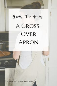 Cross-over Linen Apron - Sewing Tutorial - Our Gabled Home : Get my FREE sewing pattern for this quick and easy cross-over apron project. Linen is great but any other fabric works well, too! Easy Sewing Projects, Sewing Projects For Beginners, Sewing Hacks, Sewing Tutorials, Sewing Tips, Sewing Crafts, Tutorial Sewing, Dress Tutorials, Apron Pattern Free