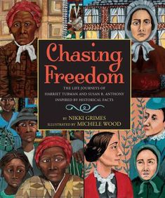Cover image for Chasing freedom : the life journeys of Harriet Tubman and Susan B. Anthony, inspired by historical facts
