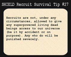 S.H.I.E.L.D. Recruit Survival Tip #27:Recruits are not, under any circumstances, allowed to give any superpowered living dead beings access ...