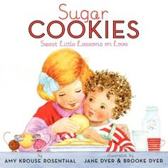 """Sugar Cookies by Amy Krouse Rosenthal-- From letting your friend have the last cookie (selfless) to waiting to lick the bowl together (considerate), here is a book for anyone who wants to say, """"I love you."""" Meanings are illuminated in this different kind of dictionary, which is every bit as heartwarming as the experience of baking cookies with someone you love.*"""