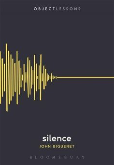 Object Lessons is a series of short, beautifully designed books about the hidden lives of ordinary things. What is silence? In a series of short meditations, novelist and playwright John Biguenet cons