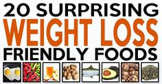 20 surprising weight loss foods:  Some of these will probably be a surprise...