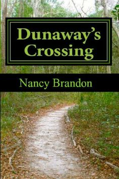 Dunaway's Crossing (Historical Women's Fiction) by Nancy Brandon, http://www.amazon.com/gp/product/B007NN2C4E/ref=cm_sw_r_pi_alp_4chQpb0H02N5E