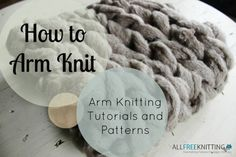 Knitting Patterns Arm How to Arm Knit: Arm Knitting Tutorials and Patterns. Different kinds of stitching techniques to get… Arm Knitting Tutorial, Easy Knitting, Loom Knitting, Knitting Patterns Free, Knitting Tutorials, Finger Knitting Projects, Crochet Projects, Crochet Ideas, Knit Dishcloth