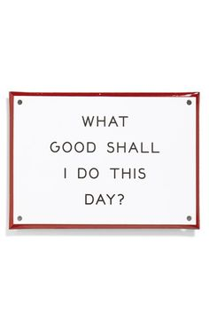 Best Made Co 'What Good Shall I Do This Day?' Enameled Steel Sign available at #Nordstrom