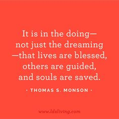 23 of Our Favorite Quotes from President Monson