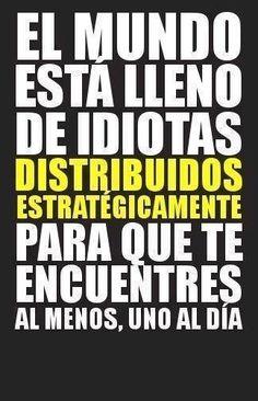 demasiados idiotas en el mundo ♡♥♡