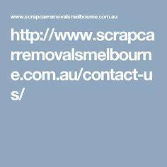 Contact Us - Scrap Car Removals Melbourne Scrap Car, Contact Us, Melbourne, Floor Plans, How To Remove, Flooring, How To Plan, Wood Flooring, Floor Plan Drawing