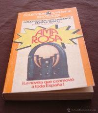 AMA ROSA - GUILLERMO SAUTIER-CASASECA - ENRIQUE BARON, PRIMERA EDICION, 1981 - BRUGUERA