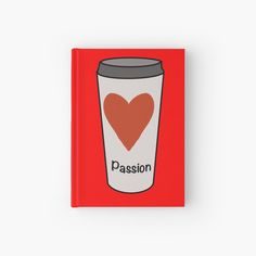 """""""Love Coffee With A Passion -White Travel Mug Coffee Design"""" Hardcover Journal by Pultzar 