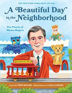 The Hardcover of the A Beautiful Day in the Neighborhood: The Poetry of Mister Rogers by Fred Rogers, Luke Flowers Book Of Poems, Poetry Books, New Books, Good Books, Fred Rogers, Best Baby Shower Gifts, Beautiful Day, Childrens Books, The Neighbourhood