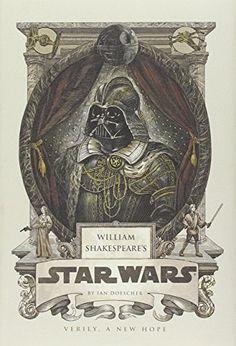 William Shakespeare's Star Wars: Amazon.de: Ian Doescher: Fremdsprachige Bücher