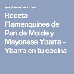 Receta Flamenquines de Pan de Molde y Mayonesa Ybarra - Ybarra en tu cocina