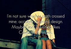 Cowboys and angels quotes cute couples music kiss god country song lyrics angels cowboys