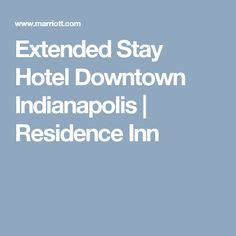 Extended Stay Hotel Downtown Indianapolis | Residence Inn
