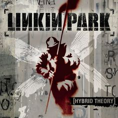 Hybrid Theory by Linkin Park