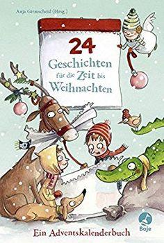 24 Geschichten für die Zeit bis Weihnachten - Ein Adventskalenderbuch