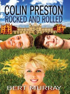 Colin Preston Rocked and Rolled | New Adult Romance eBook | Can be read with virtually any device using free Amazon apps