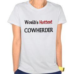 Worlds Hottest Cowherder T Shirt, Hoodie Sweatshirt