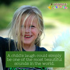 "#Quote-""A child's laugh could simply be one of the most beautiful sounds in the world."" #KidsQuotes"