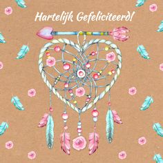 Felicitatie met hart in bohemianstijl versierd met roosjes en veren in het roze en blauw aan een pijl met hart en veertjes