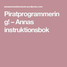 Piratprogrammering! – Annas instruktionsbok