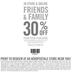 30% off the tab at Aeropostale, or online via promo code FRIENDS30 coupon via The Coupons App
