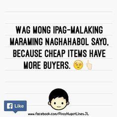Hugot lines Funny Hugot Lines, Hugot Lines Tagalog Funny, Tagalog Quotes Patama, Bisaya Quotes, Tagalog Quotes Hugot Funny, Love Song Quotes, Life Quotes, Filipino Funny, Filipino Quotes