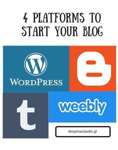 4 platforms to start your blog - 4 πλατφόρμες για να φτιάξεις το blog σου by Despinas Studio