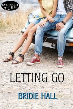 Letting Go by Bridie Hall | Publisher: Evernight Teen | Release Date: January 24, 2014 | http://bridiehallauthor.com | #YA Contemporary Romance #road-trip