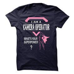 Im A/AN CAMERA OPERATOR T-Shirts, Hoodies, Sweaters