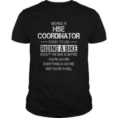 Being A HSE Coordinator Is Like Riding A Bike And Everything Is On Fire T-Shirt, Hoodie HSE Coordinator