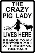 Crazy Pig Lady Lives Here