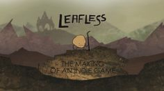 Documentary of Jamie Yuhasz and Josh Kingsbury working on their indie game: Leafless with music by Ruben Aleman.  Leafless is an action-adventure video game about a man named Homero. He lives in the Land of Foles, a place where hair is power, and he is robbed of his riches and banished to the Outlands. With the help of his unlikely friend, Bub, he embarks on a journey of revenge to get back to his home and his lady love in Cabellera.