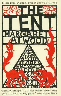 The Tent: Margaret Atwood: 9781400097012: Amazon.com: Books