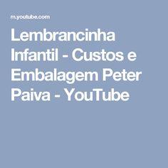 Lembrancinha Infantil - Custos e Embalagem Peter Paiva - YouTube