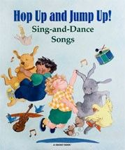 the editors of Ladybug magazine - Hop Up and Jump Up!: Sing-and-Dance Songs (Cricket Media)