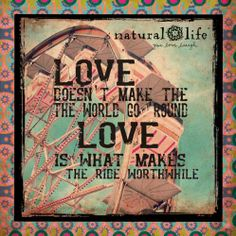 Love makes the ride worthwhile! Vision Of Love, Love Quotes, Inspirational Quotes, Hippie Love, Live Happy, Best Vibrators, Looking For Love, Natural Life, Happy Thoughts