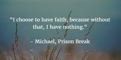 - 25 Prison Break Quotes to Cure Your Series Hangover - EnkiVillage