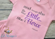 And Though She Be But Little She Is Fierce by LilMongosBoutique