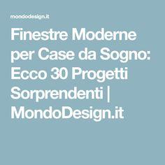 Finestre Moderne per Case da Sogno: Ecco 30 Progetti Sorprendenti | MondoDesign.it