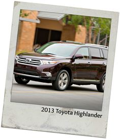 """2013 Toyota Highlander  """"Repin"""" if this is your pick! #topcars"""