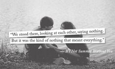 It's Not Summer Without You. Love this quote from the book!!