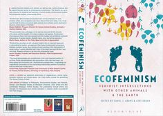 Ecofeminism: Feminist Intersections With Other Animals And The Earth — Carol J. Adams