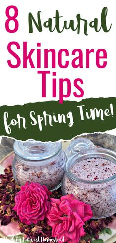 Want great skin? Here's how to revamp your skincare routine for Spring and Summer! Here are eight great natural ways to get glowing, beautiful skin right now. Do these easy things, and your skin will be amazing! Recipes, tips, and routine for spring.. #natural #skincare #skincaretips #greatskin #howtoget #beautifulskin #healthy #skin #diyskincare #diycleanser #facial #healingharvesthomestead