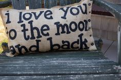 Quincy Burlap Pillow - but instead of i love you to the moon quote I can do, I love you to bits wanna kiss you on the lips :)