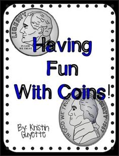 Money: Having Fun With Coins! Great resource for identifying coins and teaching/reviewing how to count by pennies, nickels, dimes, and quarters. FREE on TpT