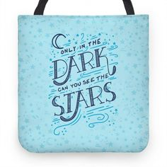 Only In The Dark Can You See The Stars #inspirational #quote #motivation #totebag
